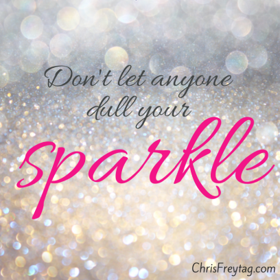 #2 Don't Ever Let Anyone Dull Your Sparkle image